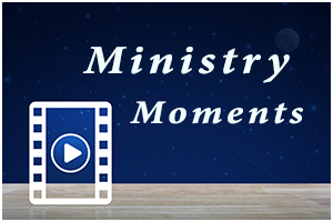 Ministry Moments